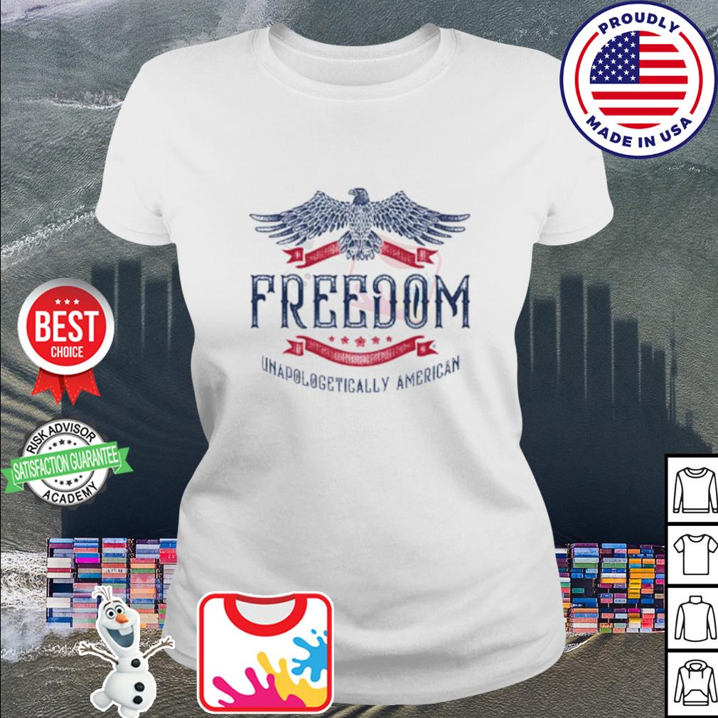 Freedom Unapologetically American s ladies tee