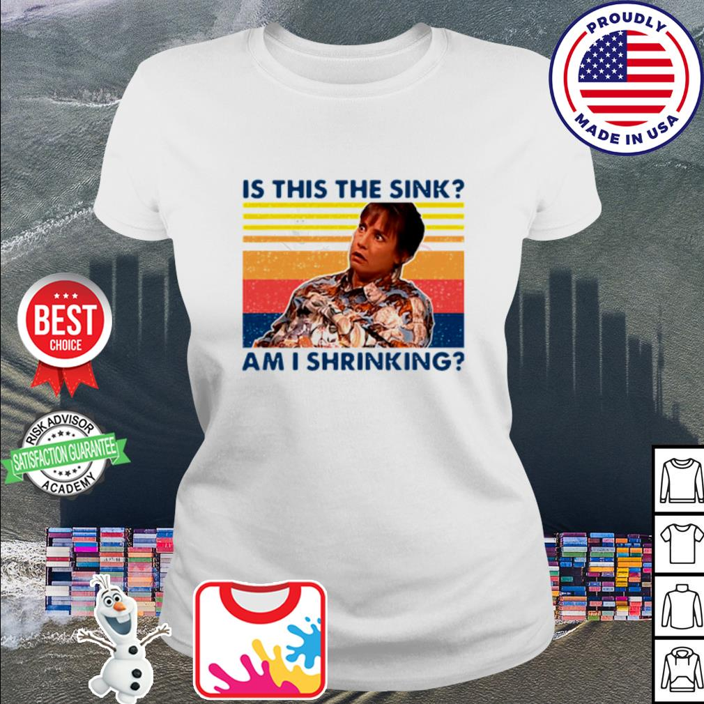Jackie Harris Is This The Sink Am I Shrinking Vintage Shirt ladies tee