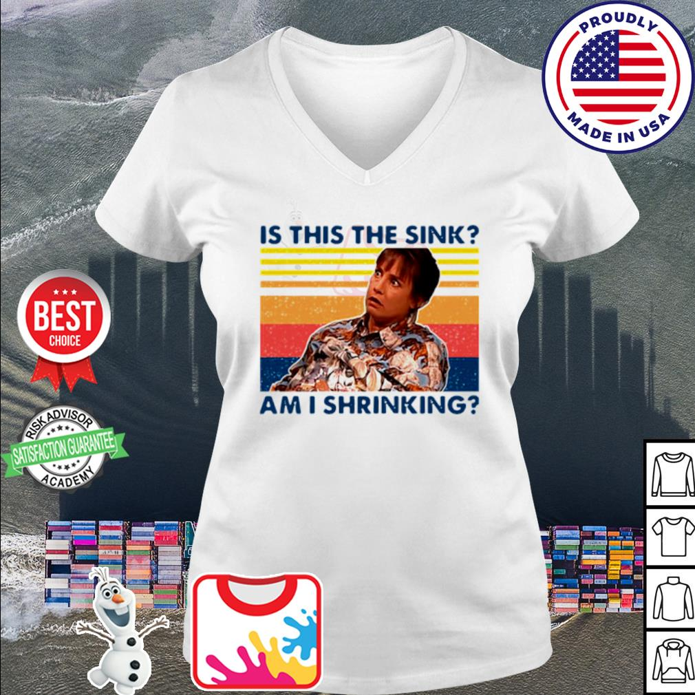 Jackie Harris Is This The Sink Am I Shrinking Vintage Shirt v-neck t-shirt