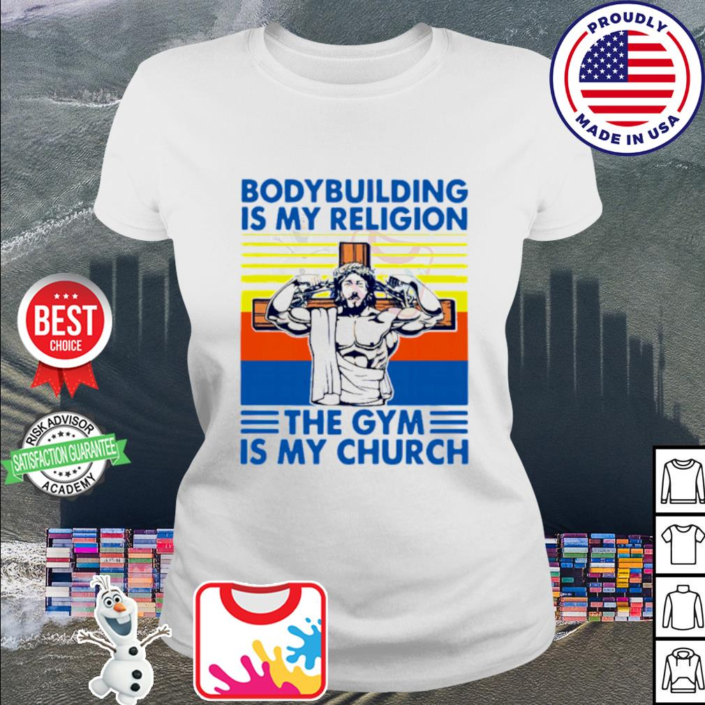 Jesus Bodybuilding Is My Religion The Gym Is My Church Vintage Shirt ladies tee
