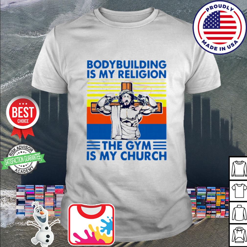 Jesus Bodybuilding Is My Religion The Gym Is My Church Vintage Shirt