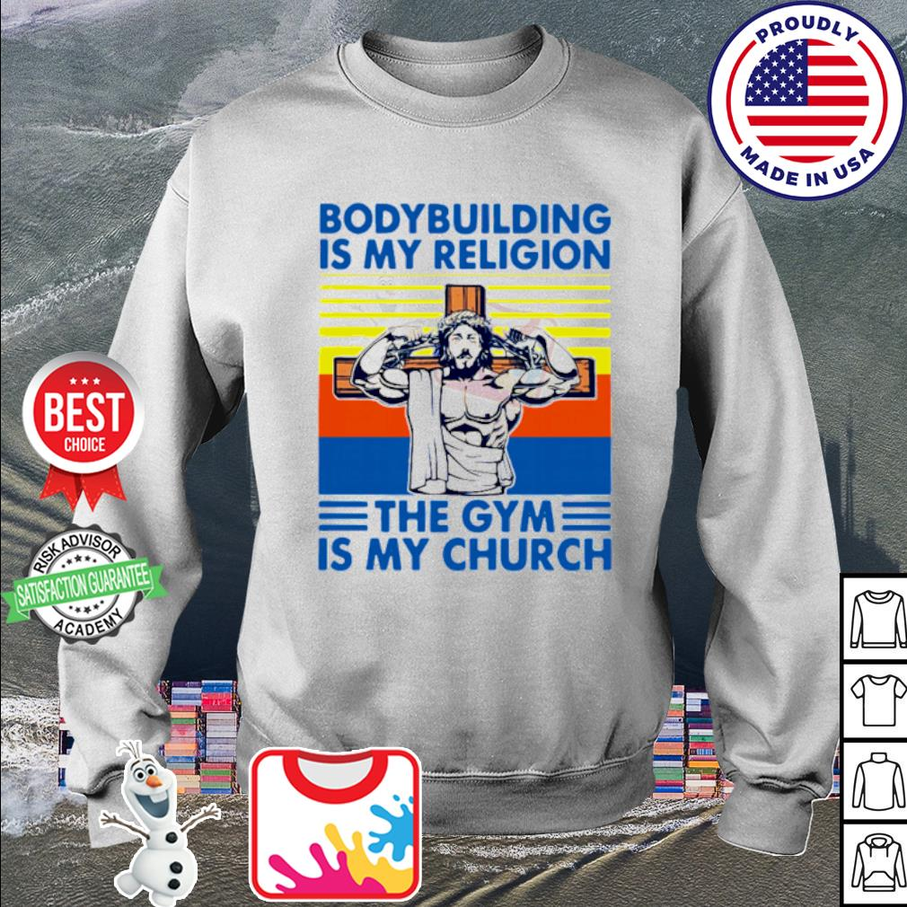 Jesus Bodybuilding Is My Religion The Gym Is My Church Vintage Shirt sweater