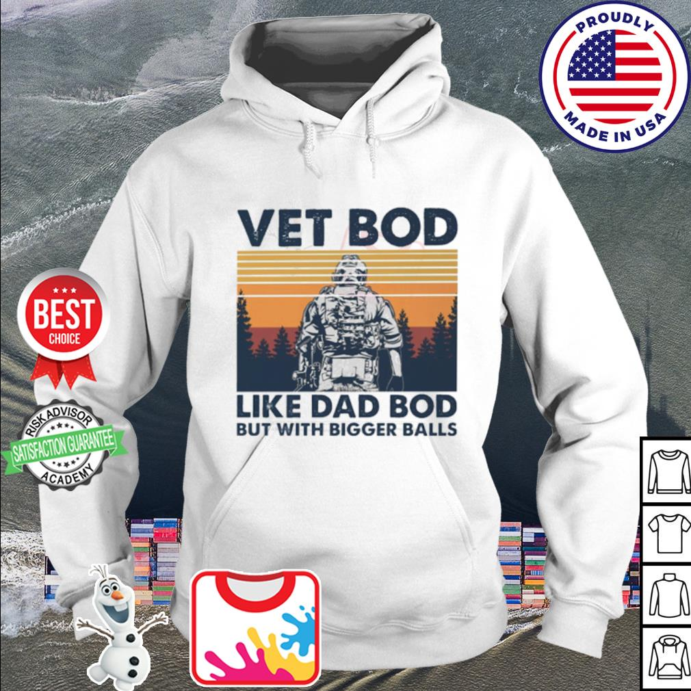 Vintage Sodier vet bod like dad bod but with bigger balls s hoodie