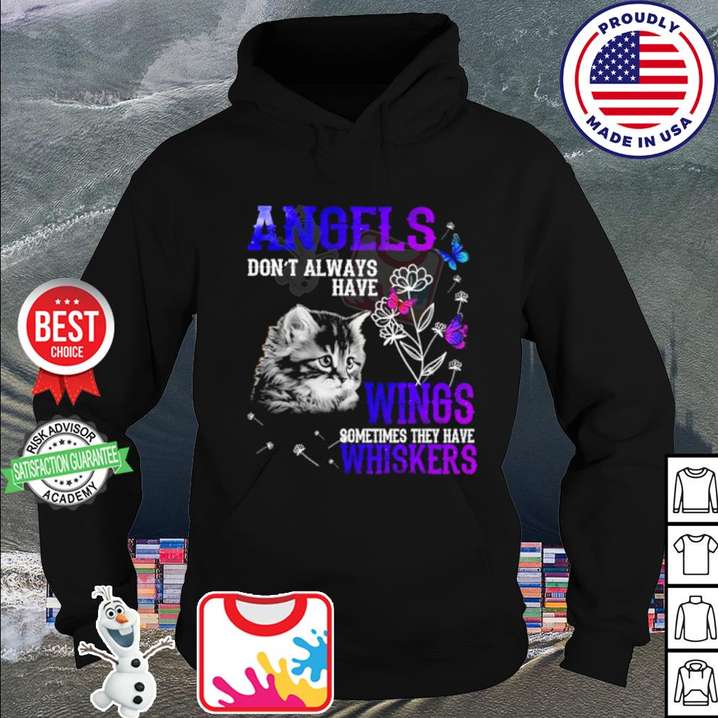 Angels don't always have wings sometimes they have whiskers Cat Shirt hoodie