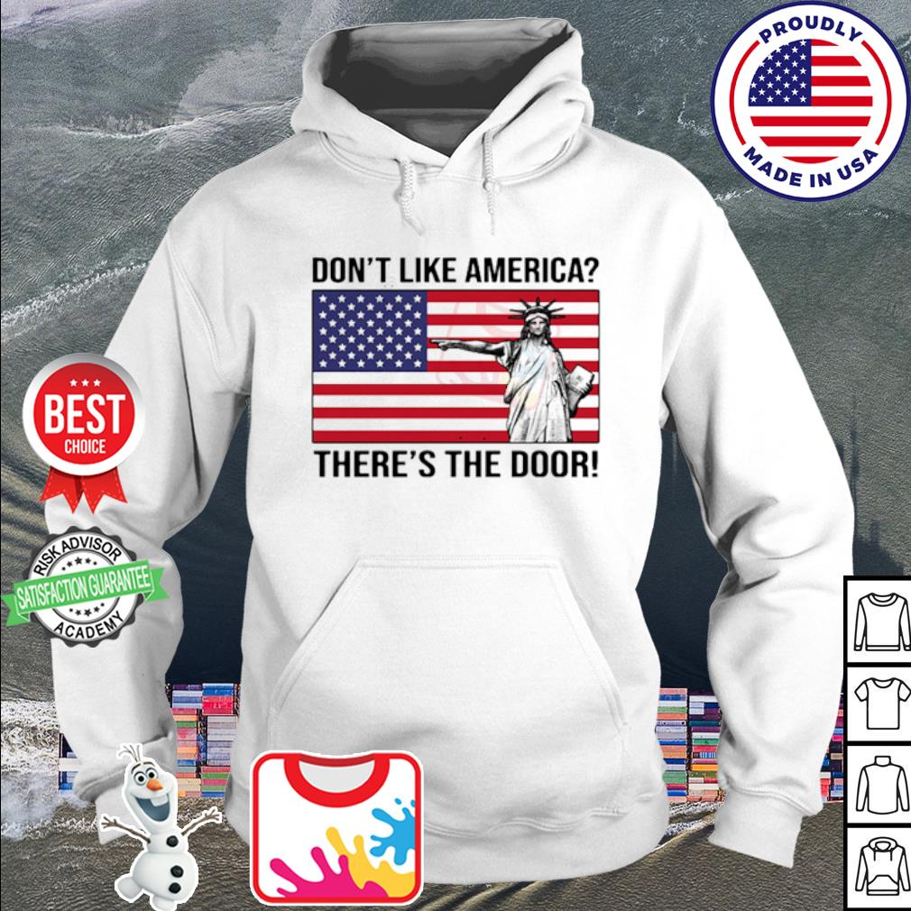 Don't Like America There's The Door s hoodie