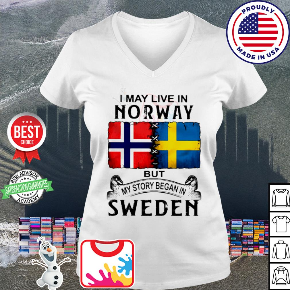 I may live in NORWAY but my story began in Sweden s v-neck t-shirt