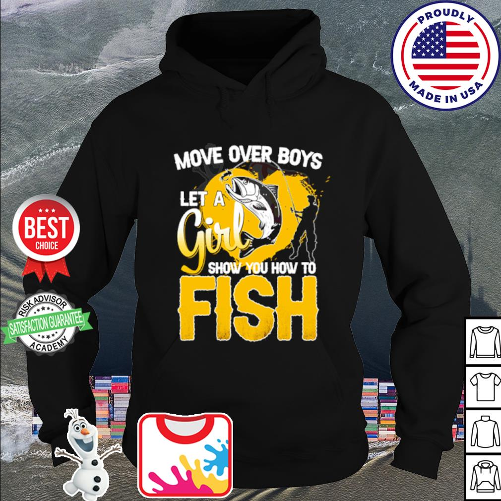 Move over boys let a girl show you how to fish s hoodie