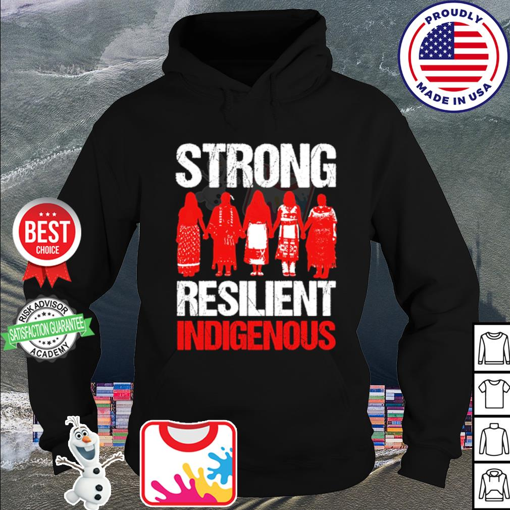 Native Strong Resilient Indigenous s hoodie