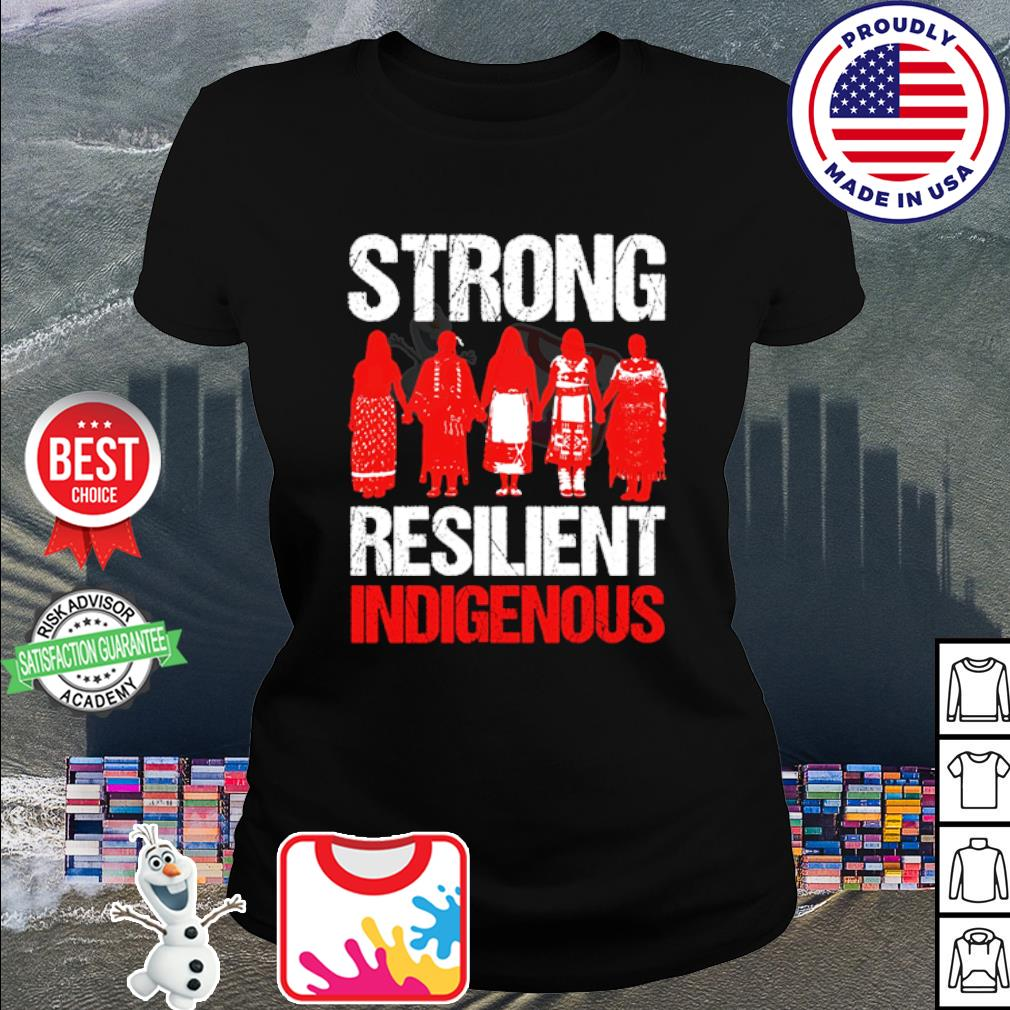Native Strong Resilient Indigenous s ladies tee