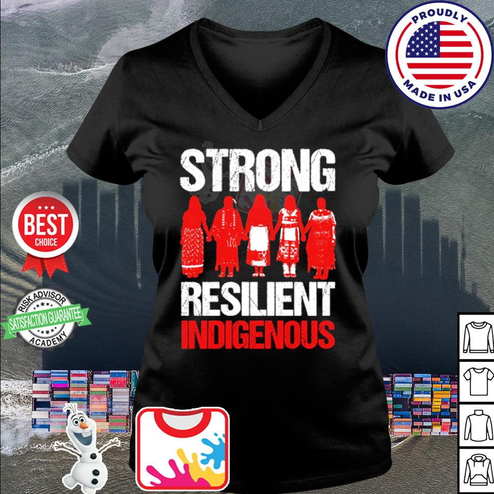 Native Strong Resilient Indigenous s v-neck t-shirt