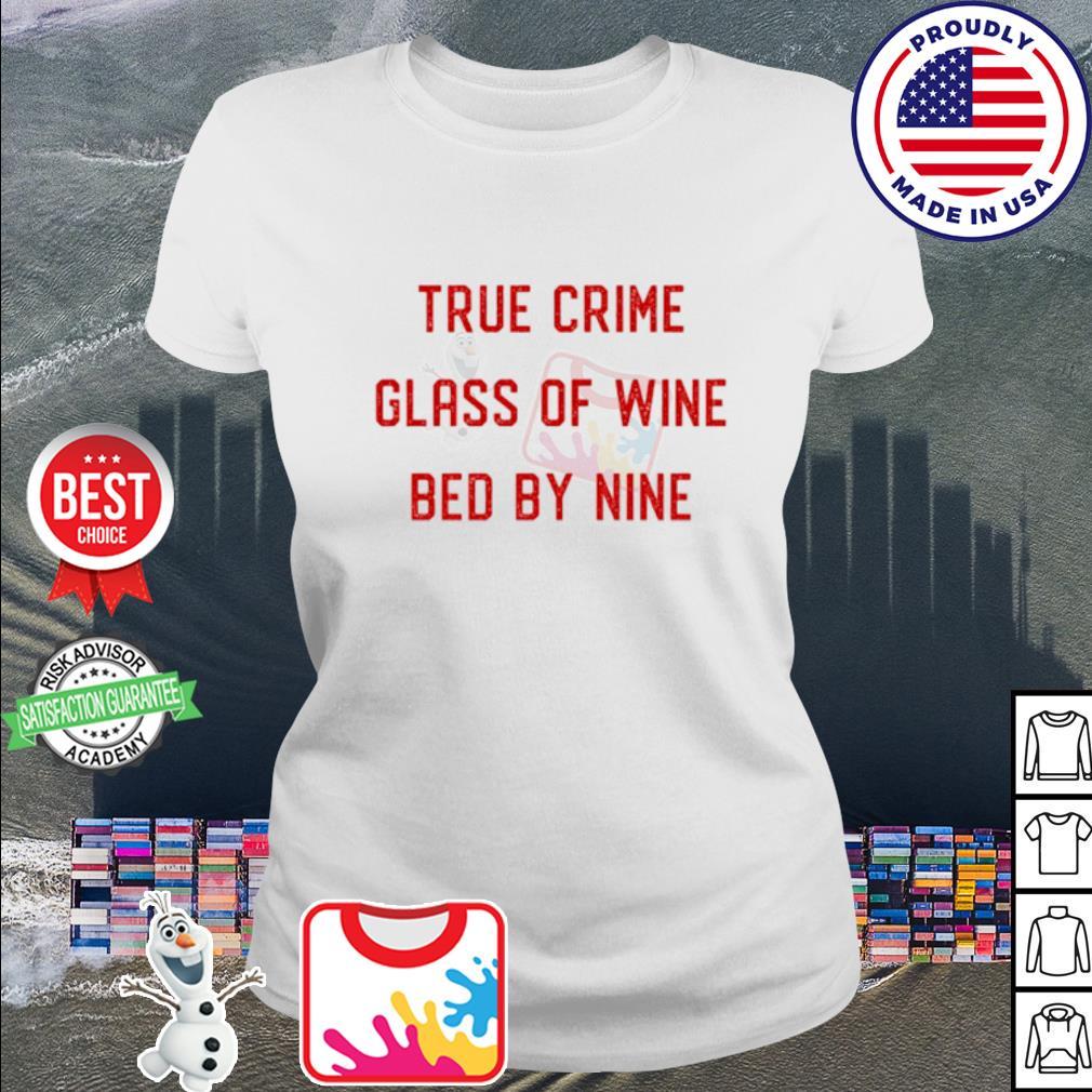 True Crime Glass Of Wine Bed By Nine s ladies tee