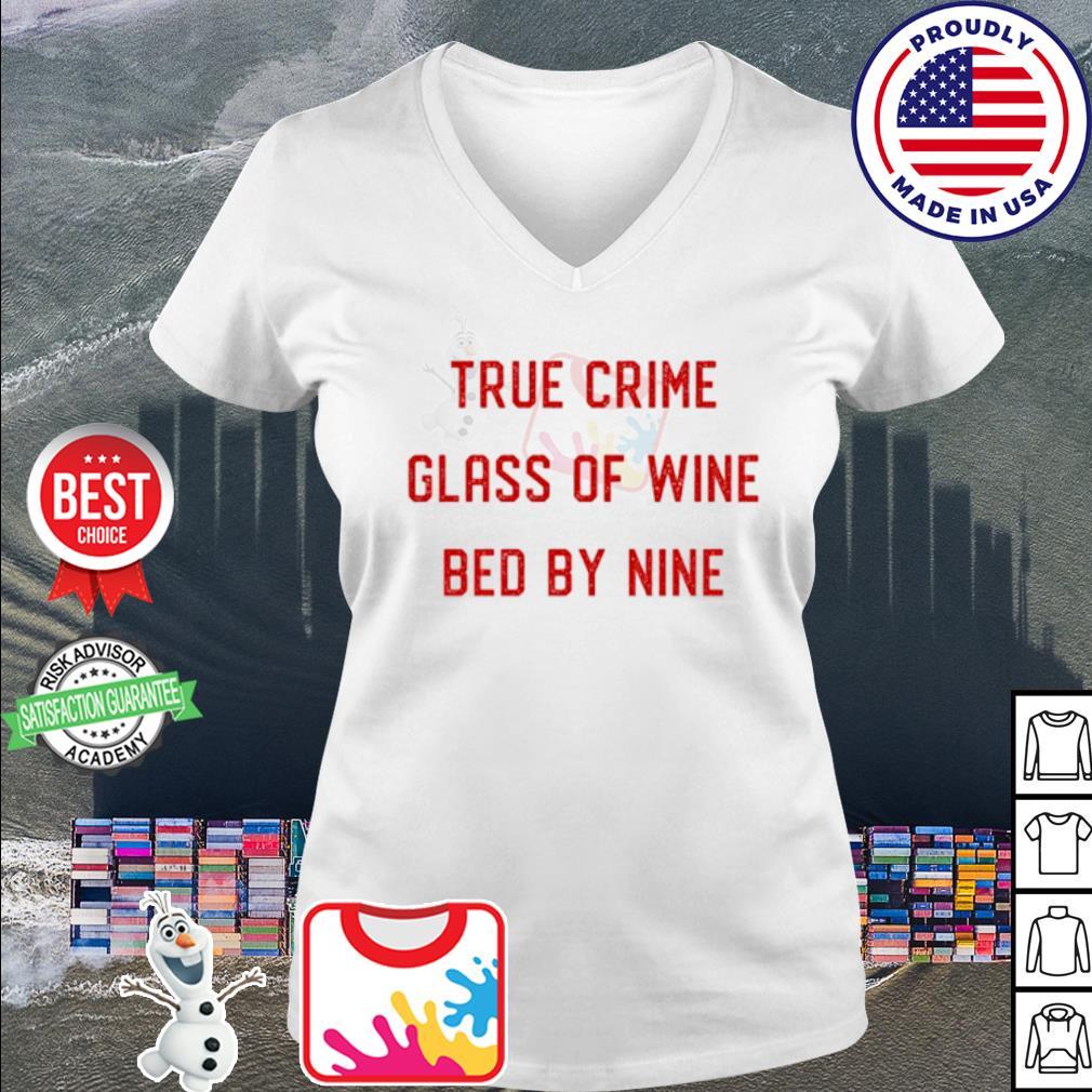 True Crime Glass Of Wine Bed By Nine s v-neck t-shirt