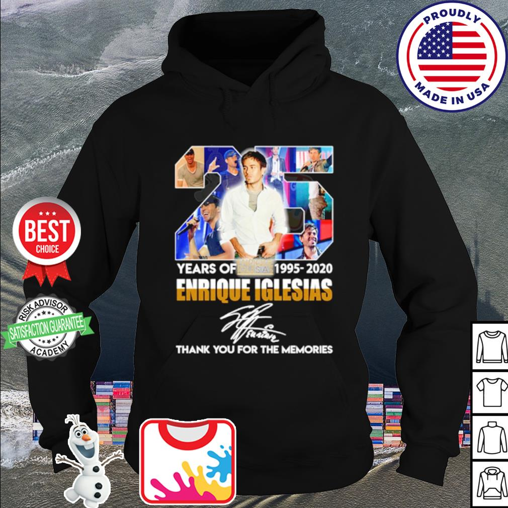 25 years of Enrique Iglesias 1995 2020 thank you for the memories s hoodie