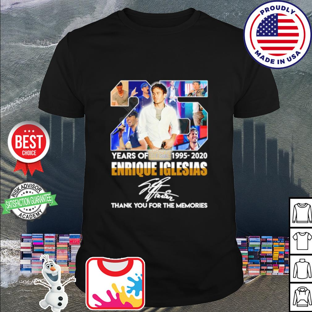 25 years of Enrique Iglesias 1995 2020 thank you for the memories shirt