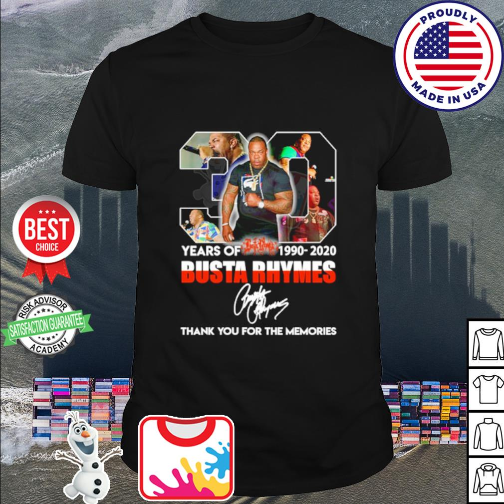 30 years of Busta Rhymes 1990 2020 thank you for the memories shirt