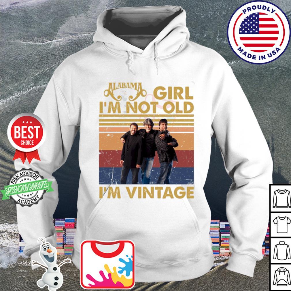 Alabama girl I'm not old I'm Vintage Shir hoodie