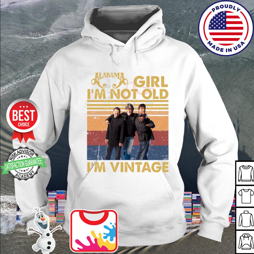 Alabama girl I'm not old I'm vintage s hoodie