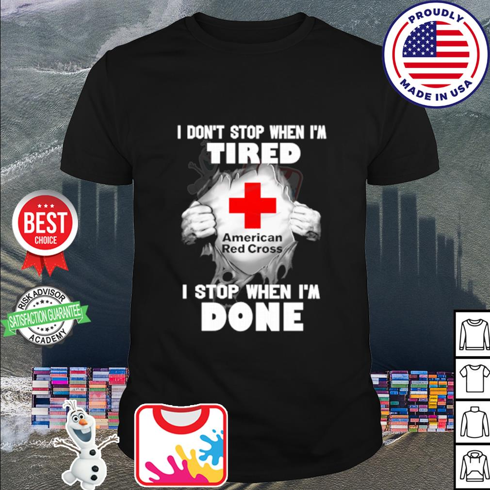 American Red I don't stop when I'm tired Cross I stop when I'm done shirt