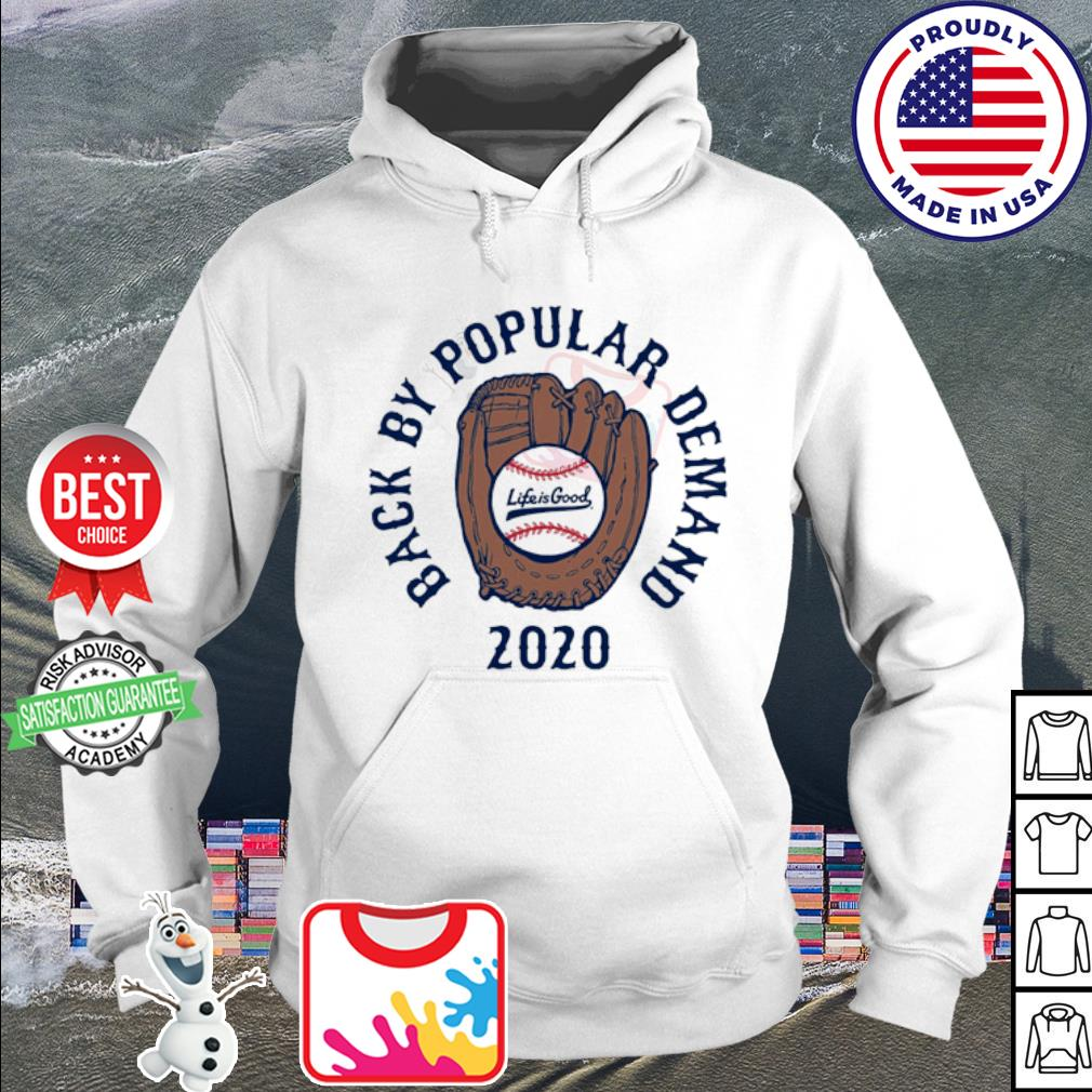Back by popular demand 2020 life is good s hoodie