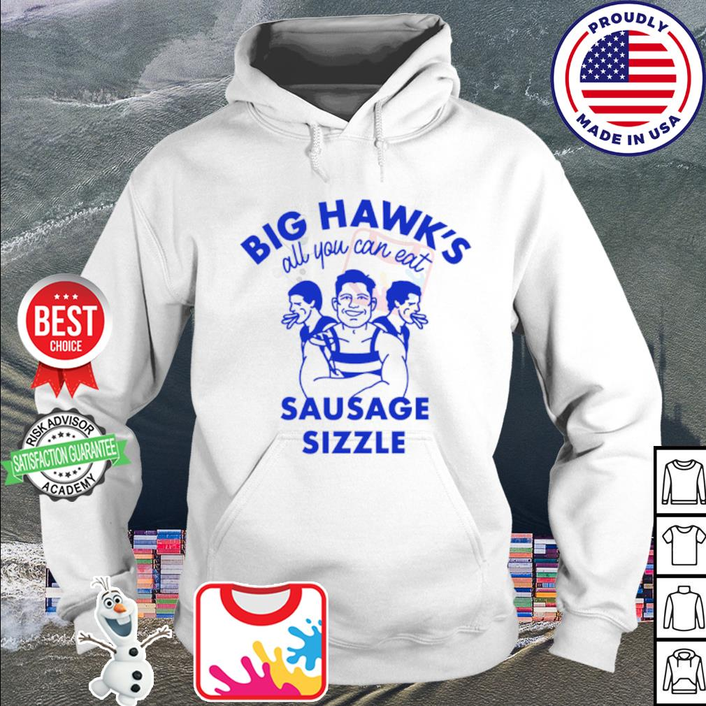 Big Hawk's all you can eat sausage sizzle s hoodie