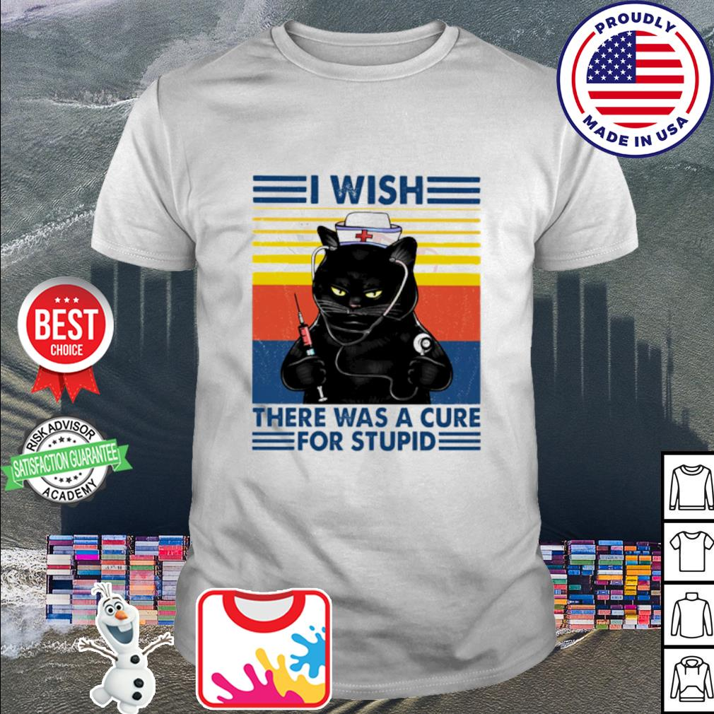 Black cat I wish there was a cure for stupid vintage shirt