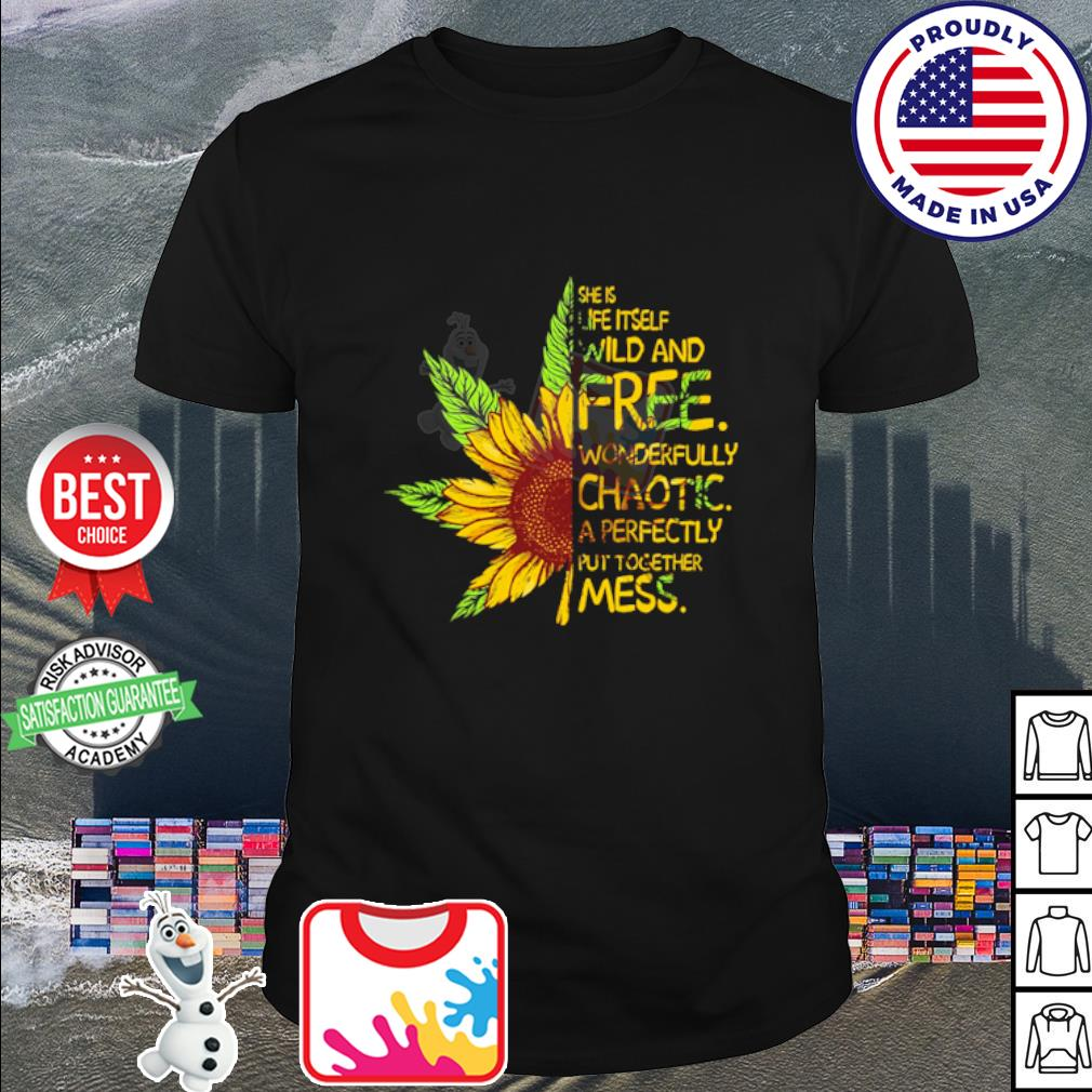Cannabis sunflower she is life itself wild and free shirt