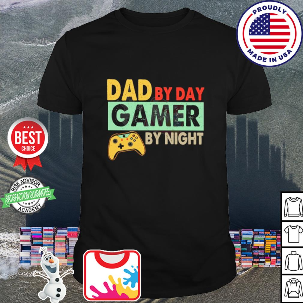 Dad by day gamer by night shirt