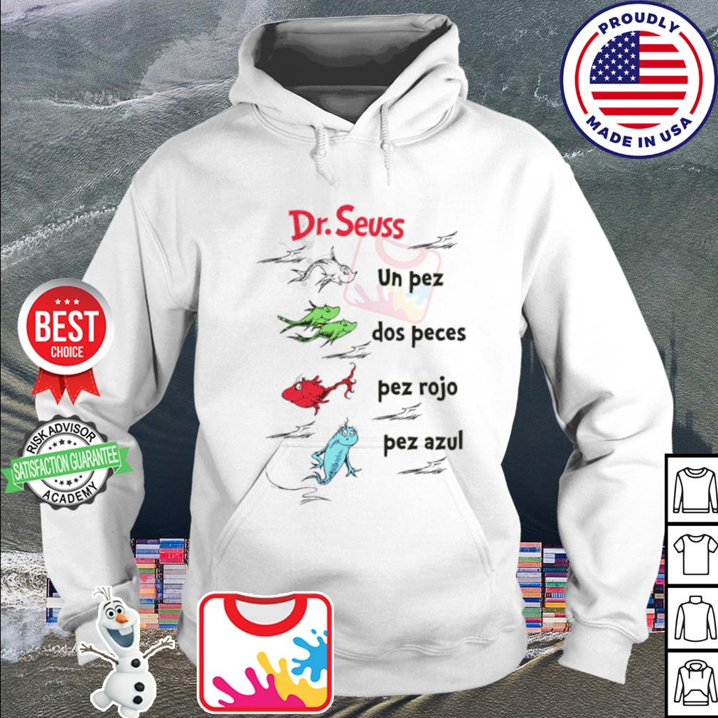 Dr. Seuss Book In Spanish One Fish Two Fish Red Fish Blue Fish s hoodie
