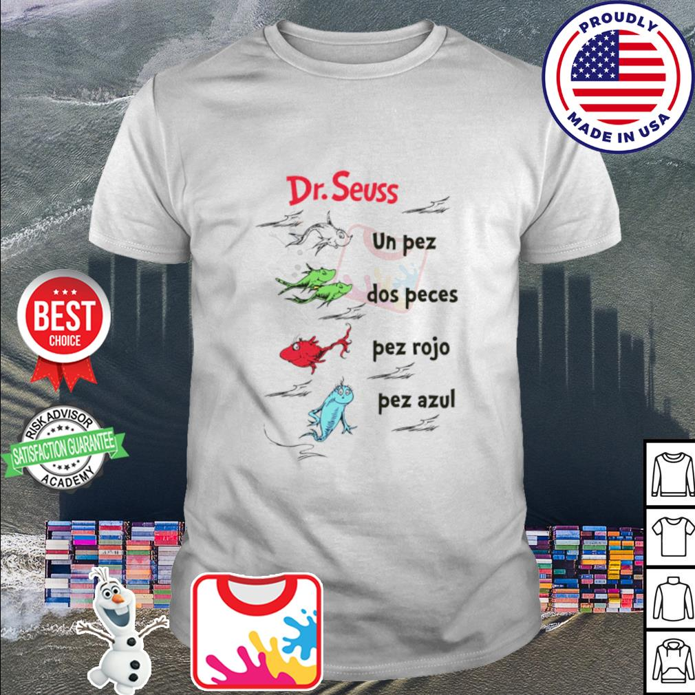Dr. Seuss Book In Spanish One Fish Two Fish Red Fish Blue Fish shirt