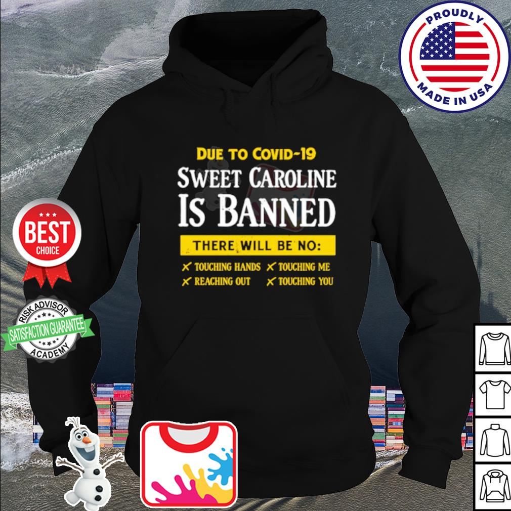 Due to Covid-19 sweet caroline is banned there will be no s hoodie