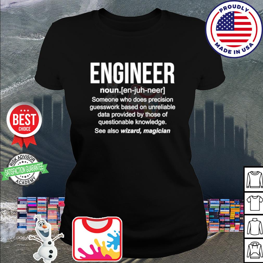 Engineer someone who does precision guesswork based s ladies tee