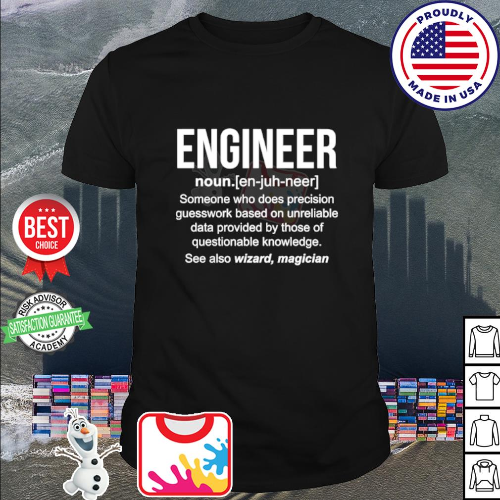 Engineer someone who does precision guesswork based shirt