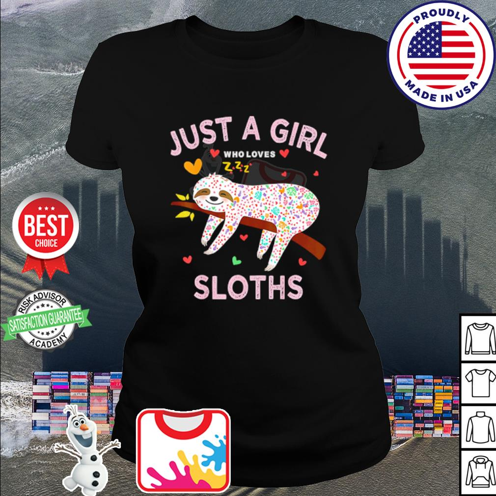 Funny Just a girl who loves sloths s ladies tee
