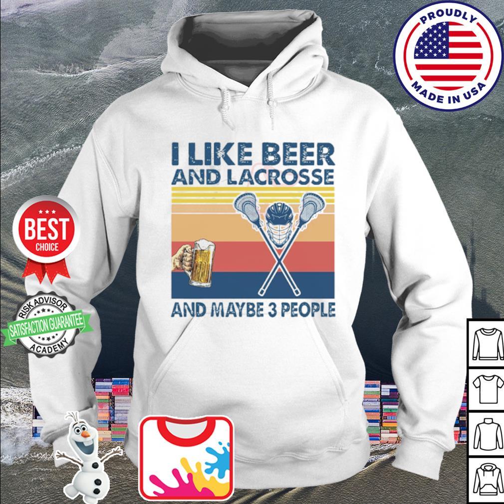 I Like Beer And Lacrosse And Maybe 3 People Vintage s hoodie