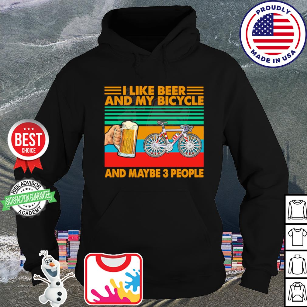 I like beer and my bicycle and maybe 3 people vintage vetro s hoodie