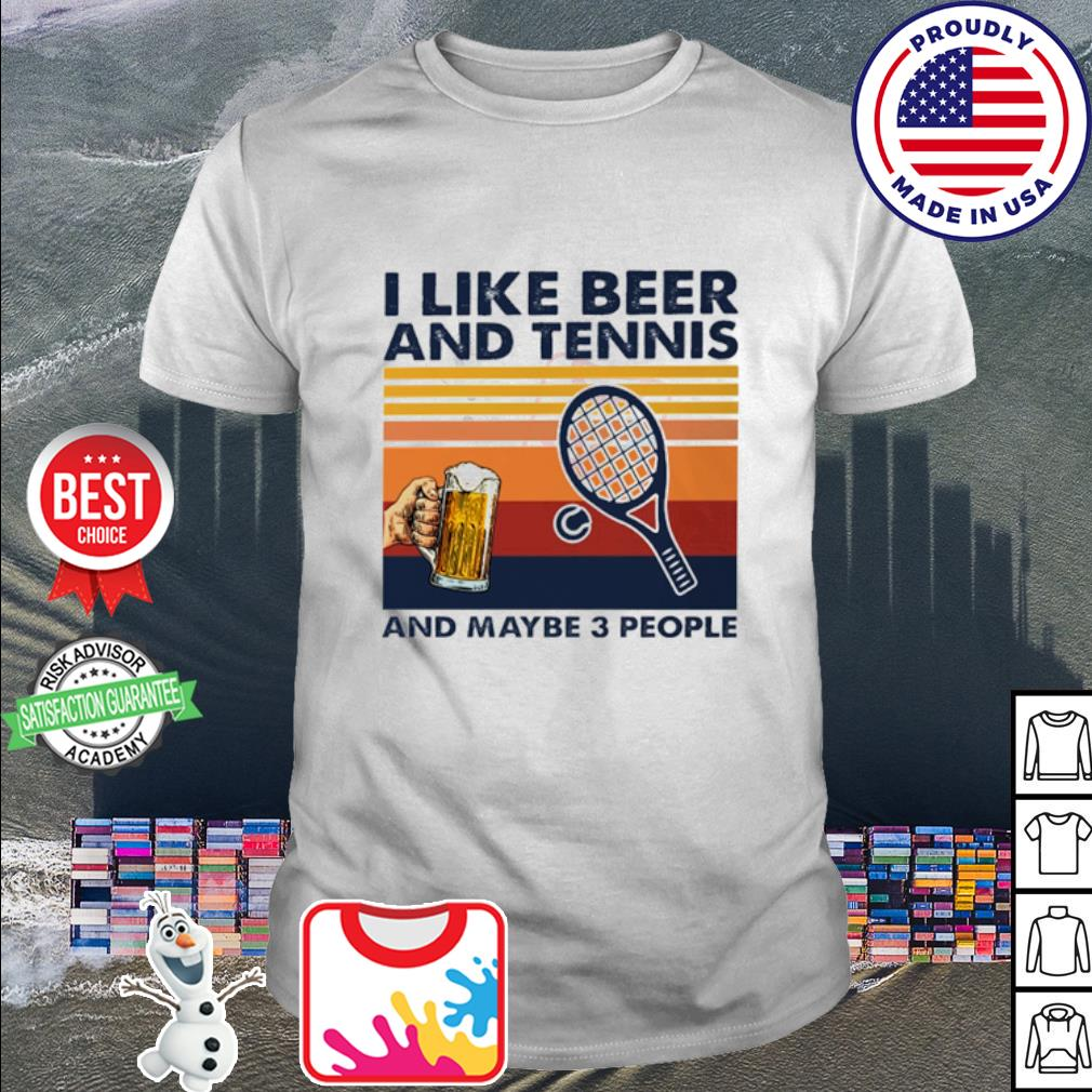 I like beer and tennis and maybe 3 peple vintage shirt