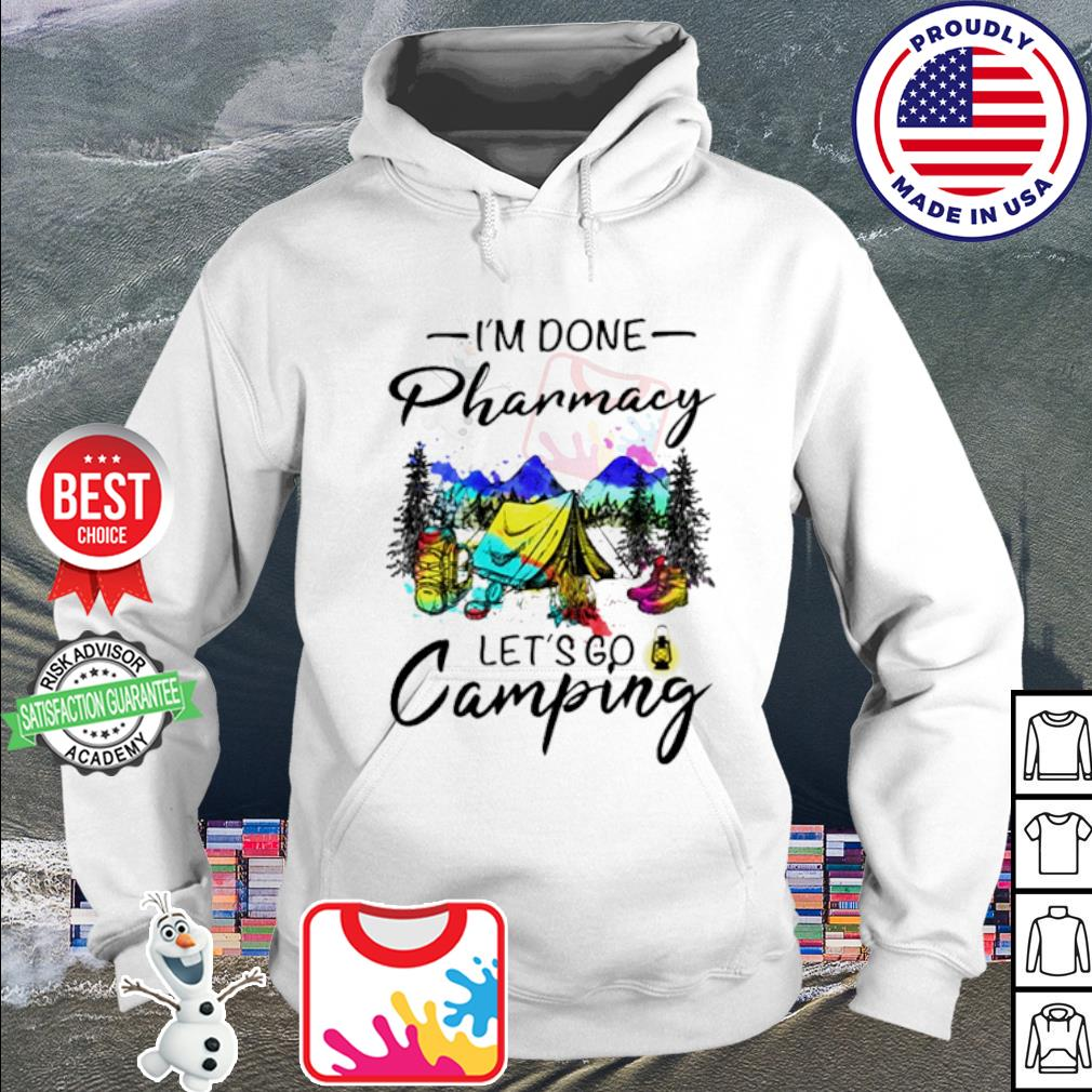 I'm done pharmacy let's go camping s hoodie