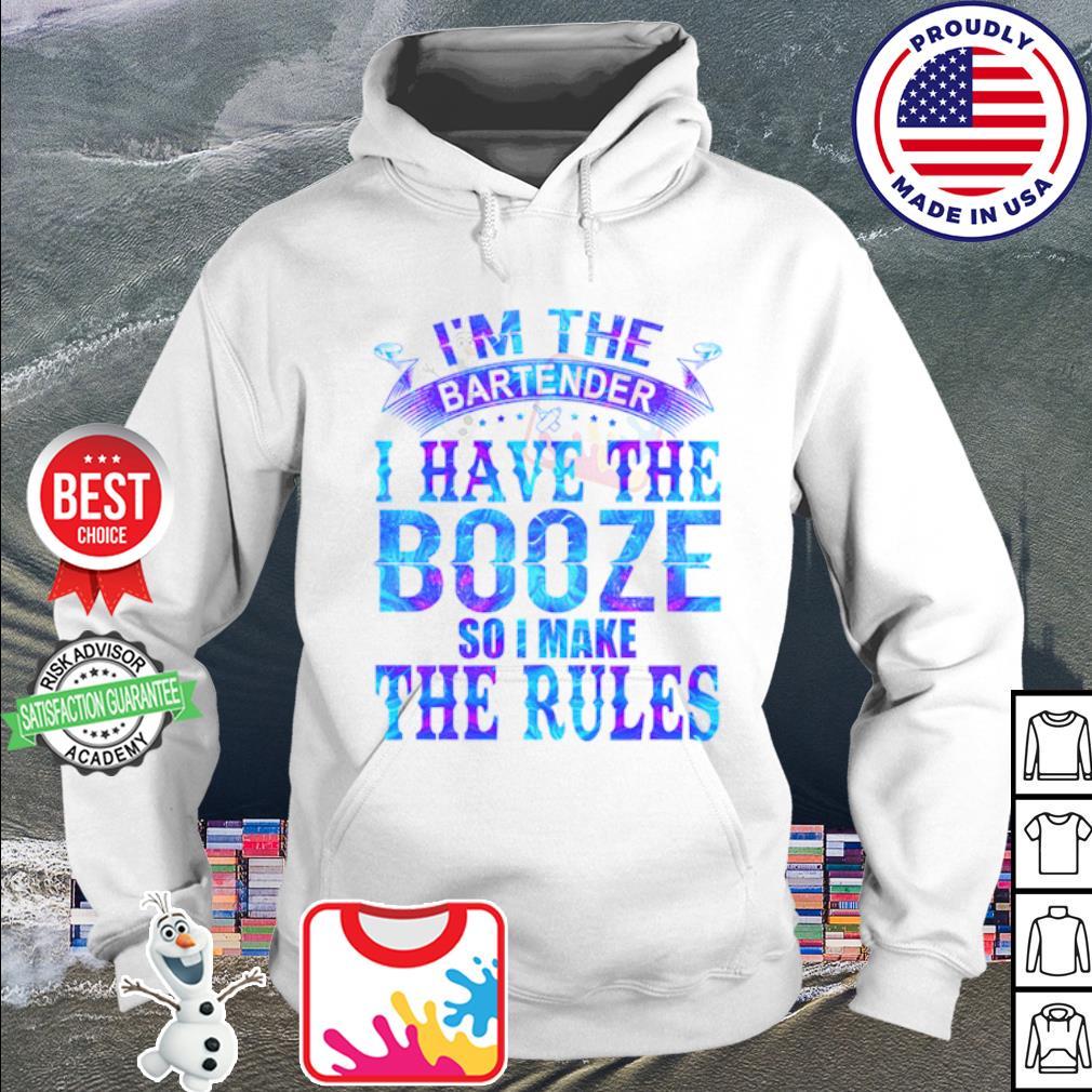 I'm the I have the Booze do I make the rules s hoodie
