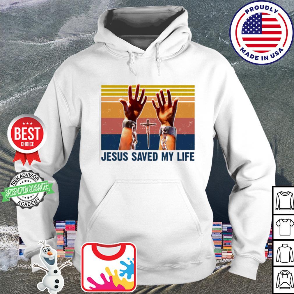 Jesus Saved My Life Vintage Retro Shirt hoodie