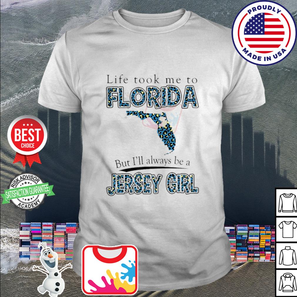 Life Took Me To Florida But I'll Always Be A Jersey Girl Map Shirt