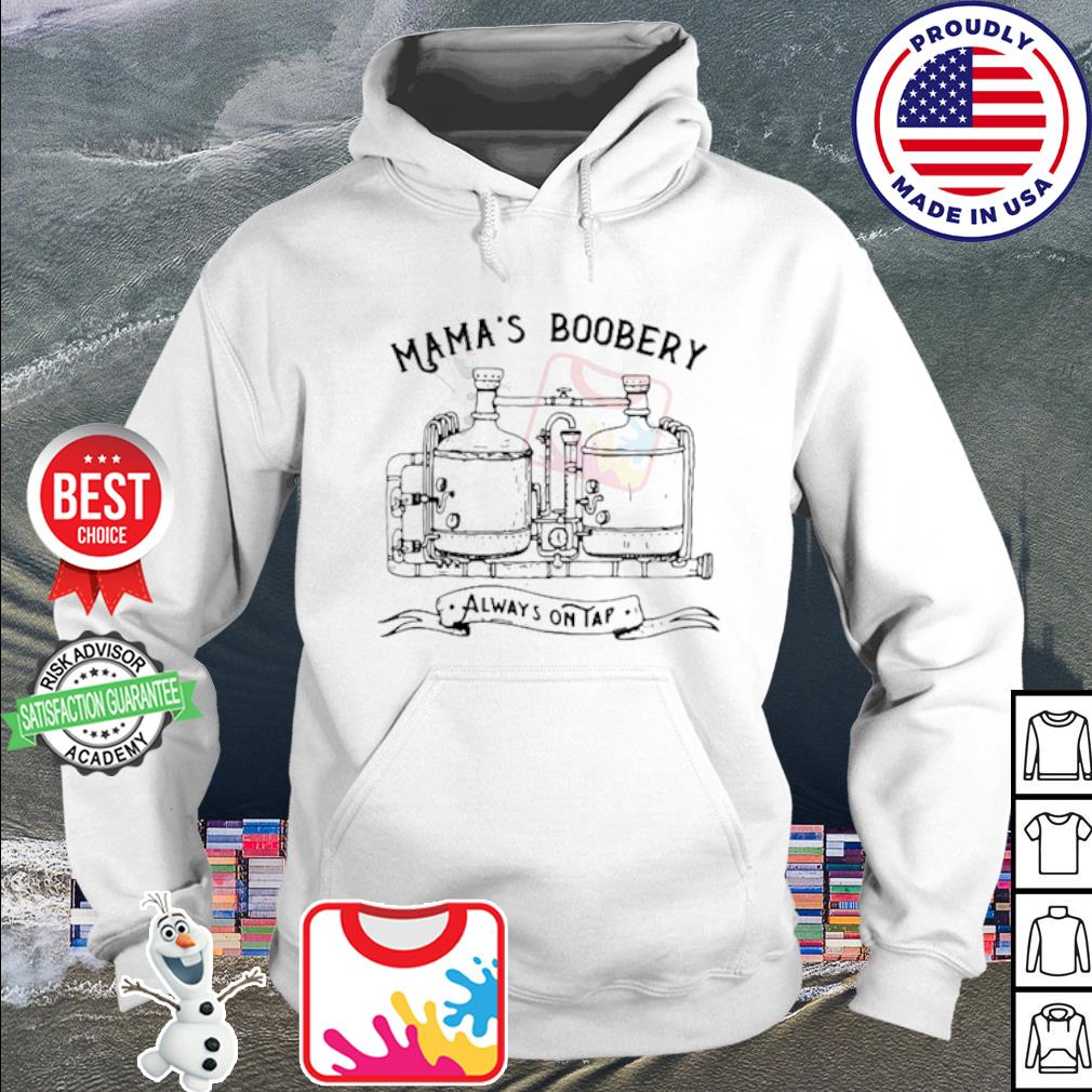 Mama's Boobery Always On Tap s hoodie