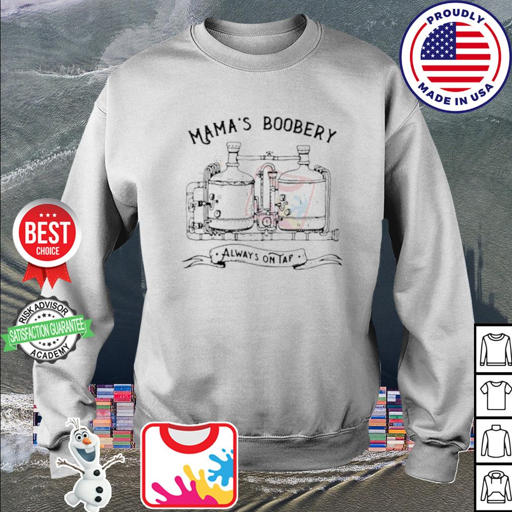 Mama's Boobery Always On Tap s sweater