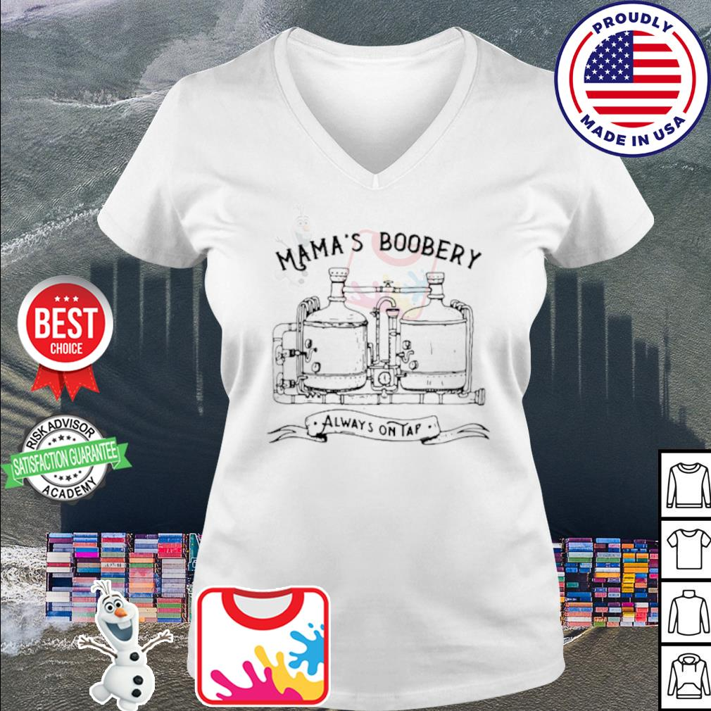 Mama's Boobery Always On Tap s v-neck t-shirt