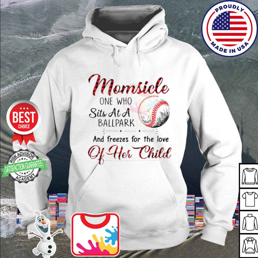 Momsicle one who sits at a ballpark and freezes for the love of her child s hoodie