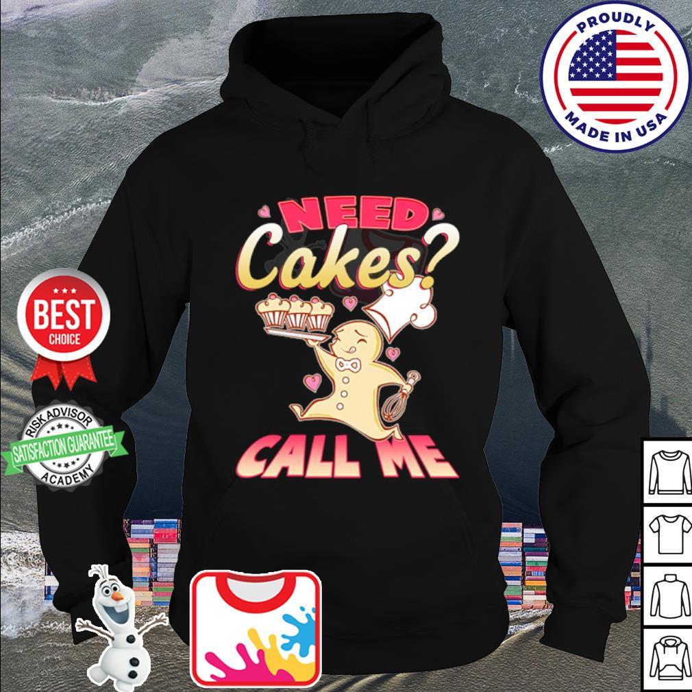 Need cakes call me s hoodie