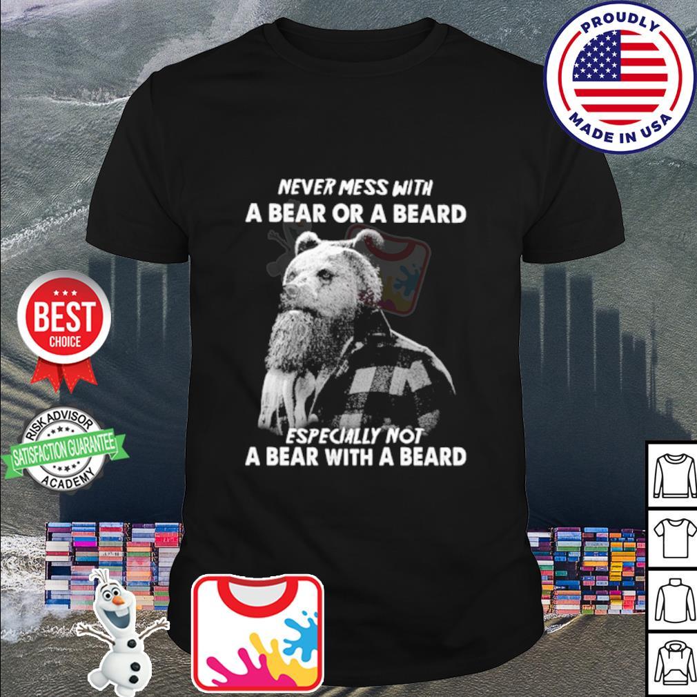 Never mess with a bear with a beard especially not a bear with a beard shirt