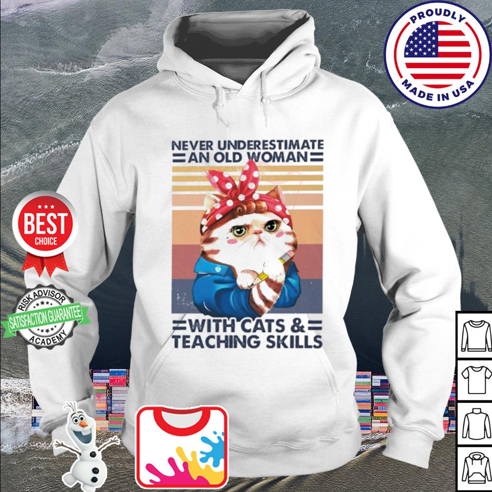 Never underestimate an old woman with cats and teaching skills vintage retro s hoodie