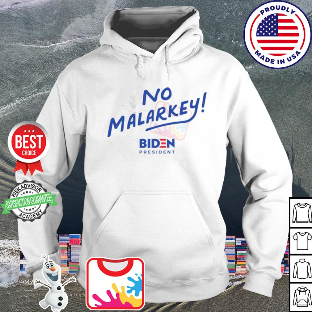 No malarkey biden president s hoodie