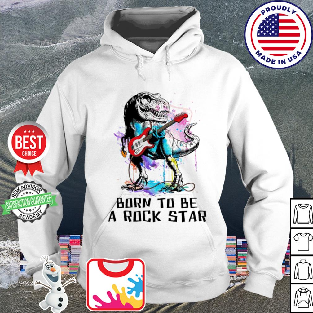 Official Dinosaur watercolor born to be a rockstar s hoodie