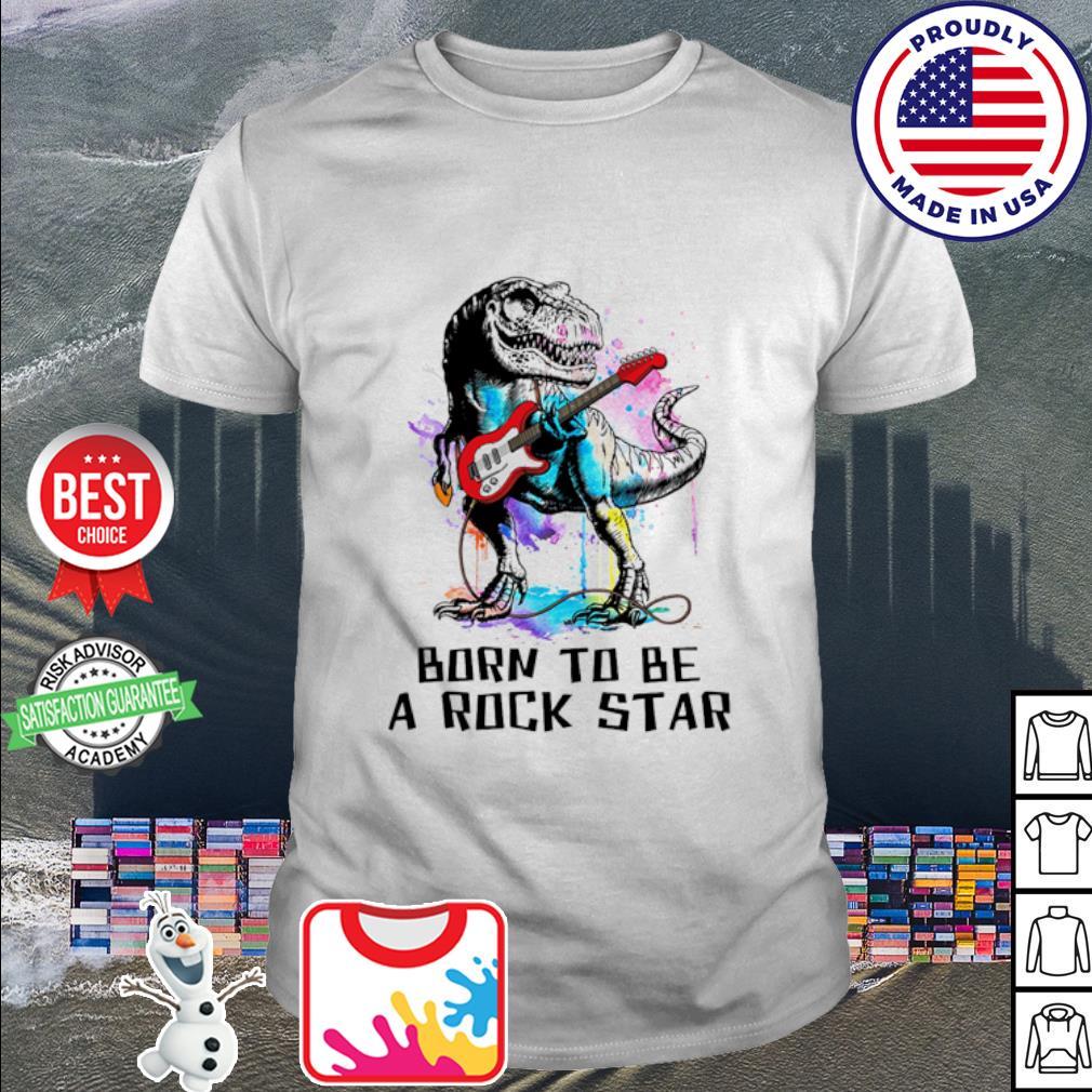 Official Dinosaur watercolor born to be a rockstar shirt